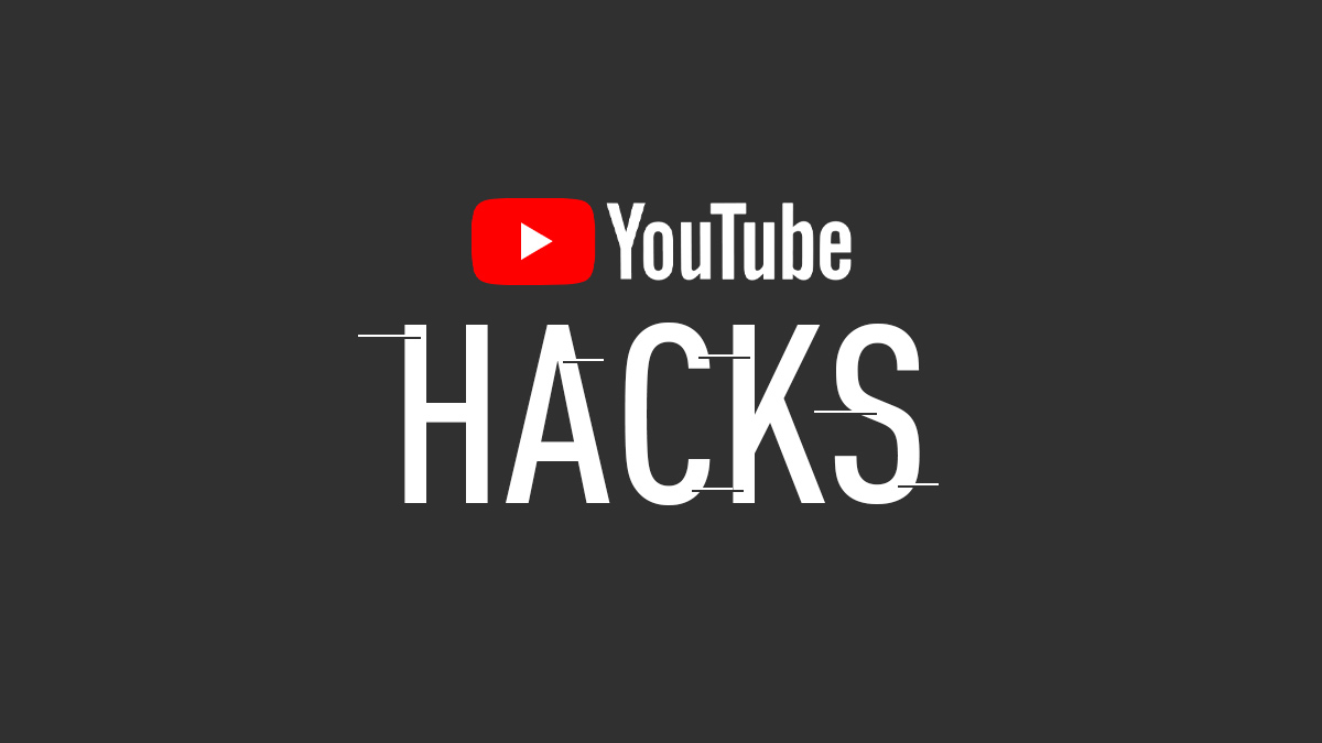 YouTube Hacks You Need to Know
